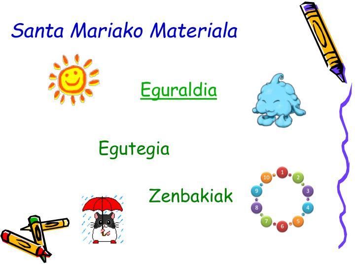 Santa Mariako Materiala