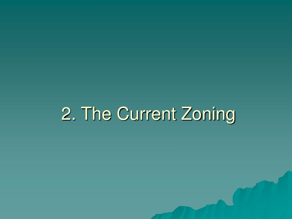 2. The Current Zoning
