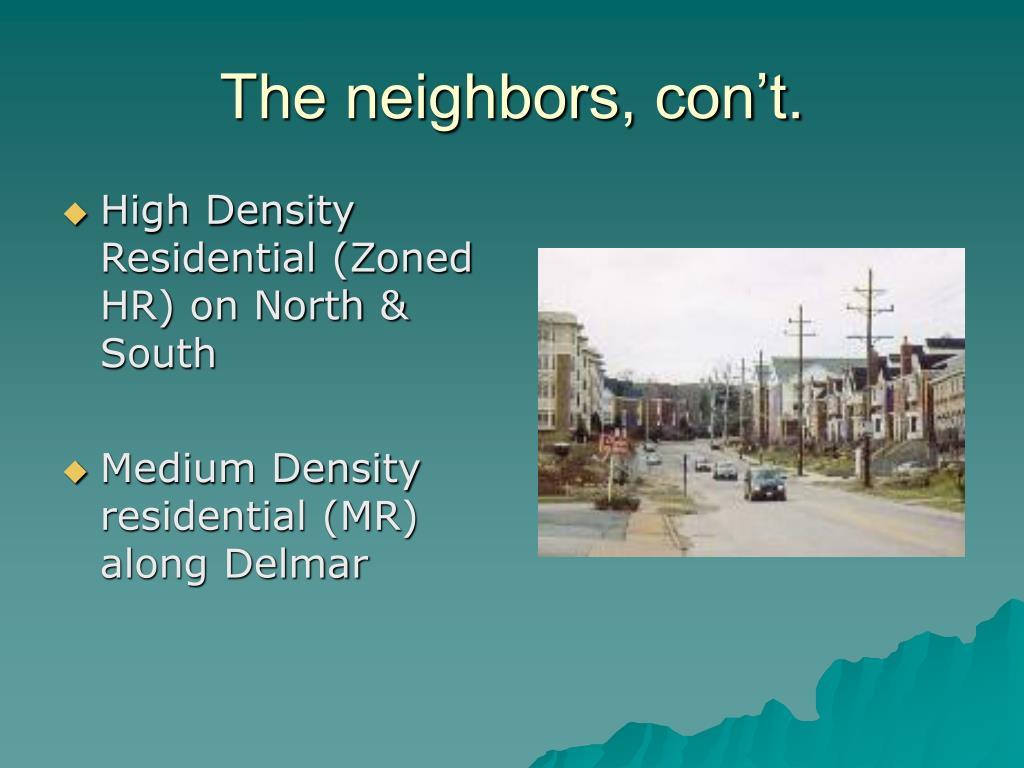 The neighbors, con't.
