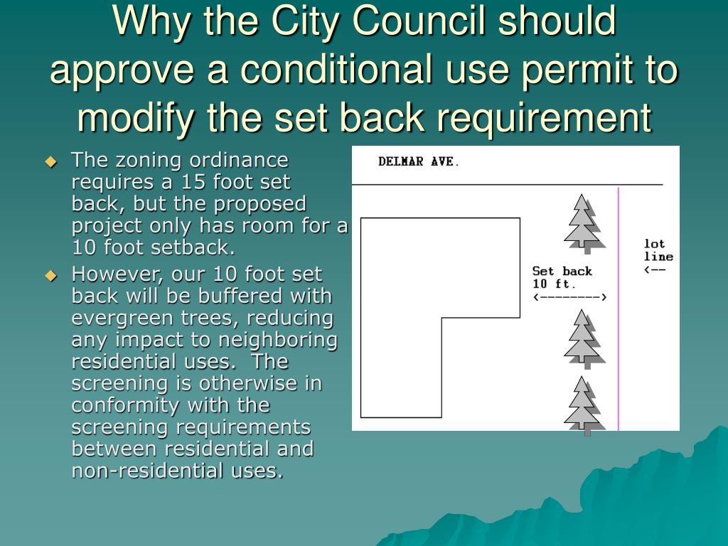 Why the City Council should approve a conditional use permit to modify the set back requirement