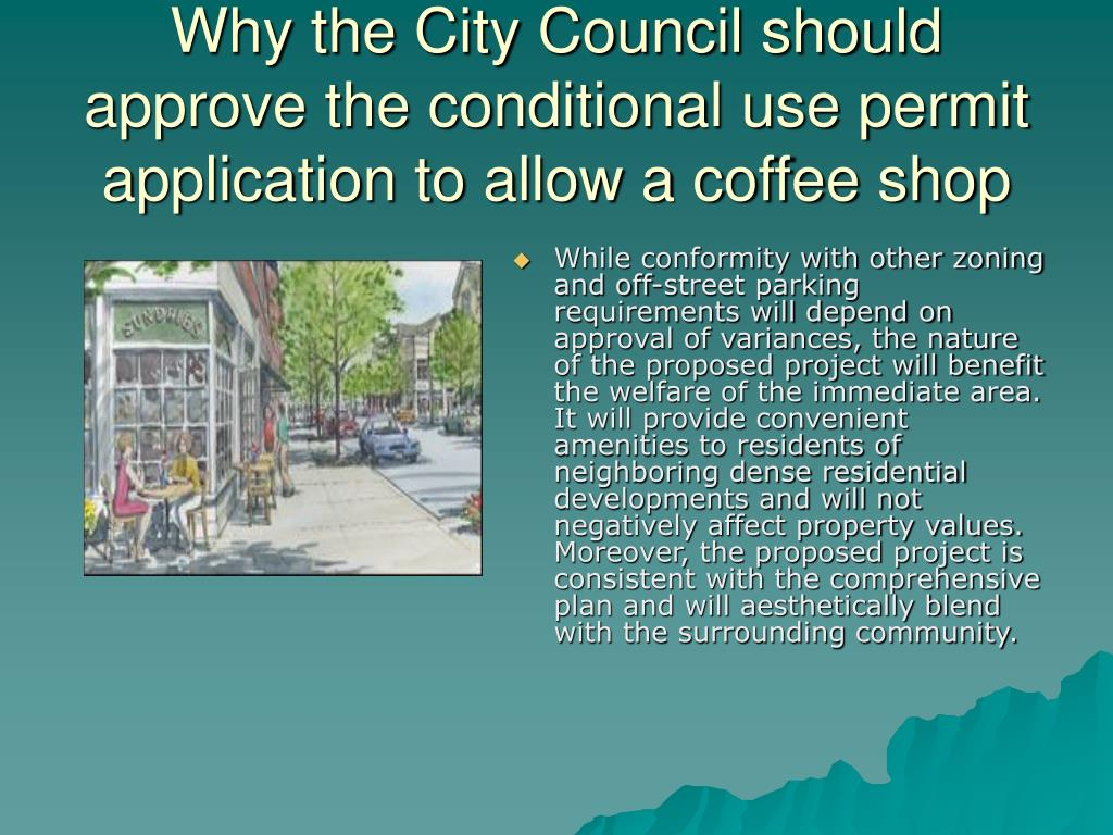 Why the City Council should approve the conditional use permit application to allow a coffee shop