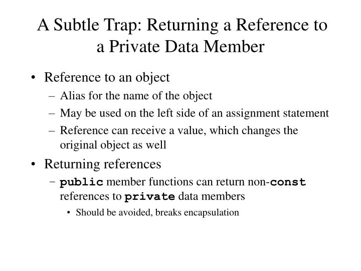 A Subtle Trap: Returning a Reference to a Private Data Member
