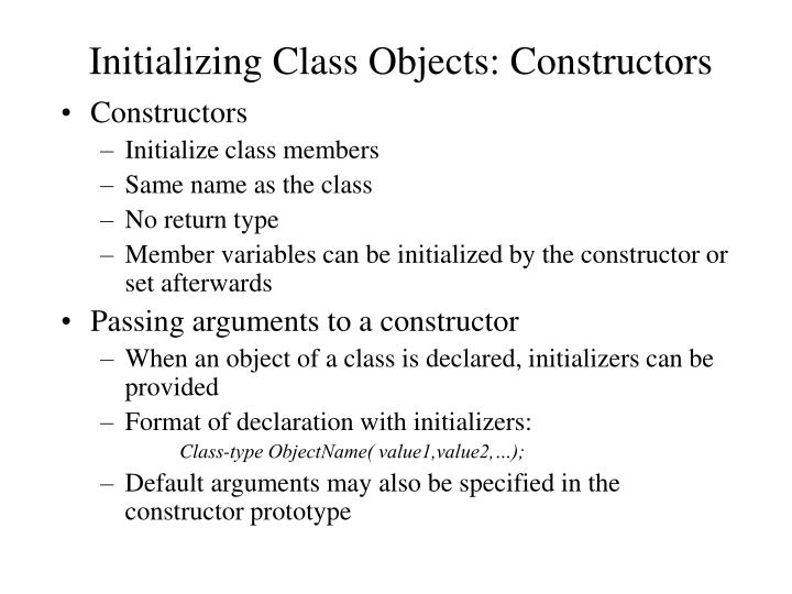 Initializing Class Objects: Constructors