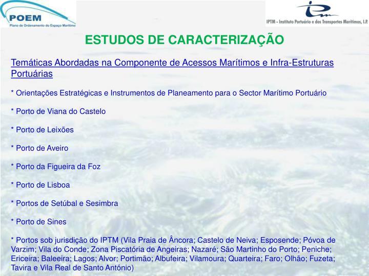 Temáticas Abordadas na Componente de Acessos Marítimos e Infra-Estruturas Portuárias