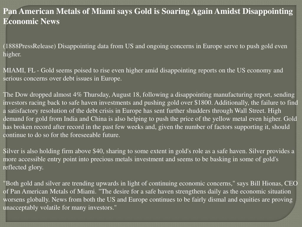 Pan American Metals of Miami says Gold is Soaring Again Amidst Disappointing Economic News