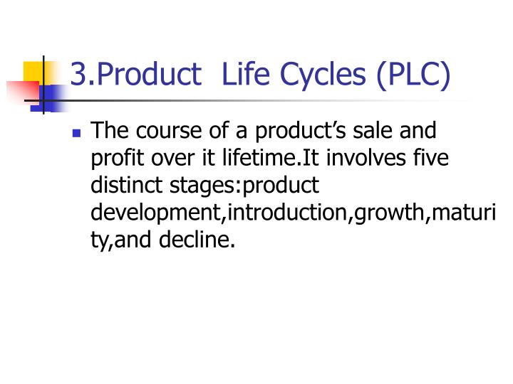 3.Product  Life Cycles (PLC)