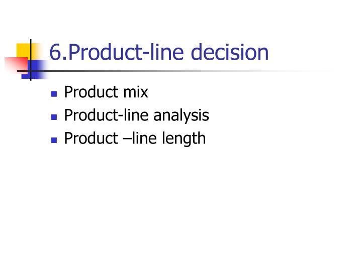 6.Product-line decision
