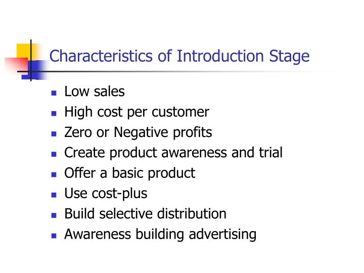 Characteristics of Introduction Stage