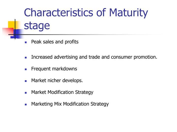 Characteristics of Maturity stage