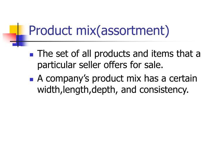 Product mix(assortment)