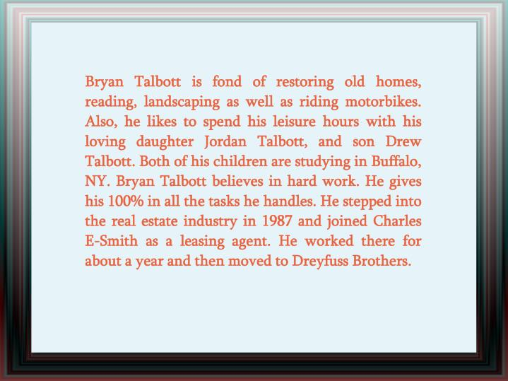 Bryan Talbott is fond of restoring old homes, reading, landscaping as well as riding motorbikes. Als...