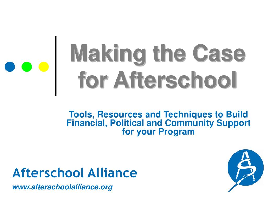 making the case for afterschool l.