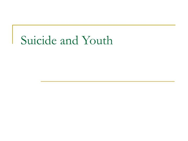 Suicide and Youth