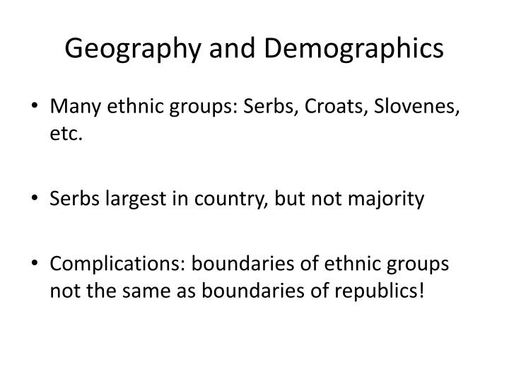 Geography and demographics1