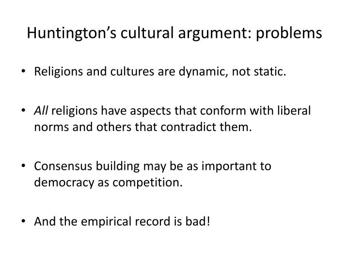Huntington's cultural argument: problems