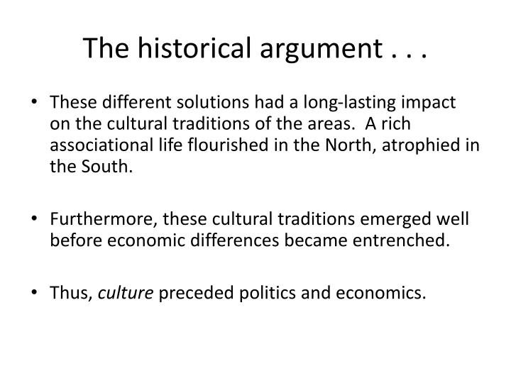 The historical argument . . .
