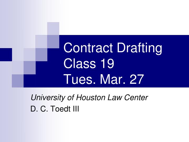 Contract drafting class 19 tues mar 27