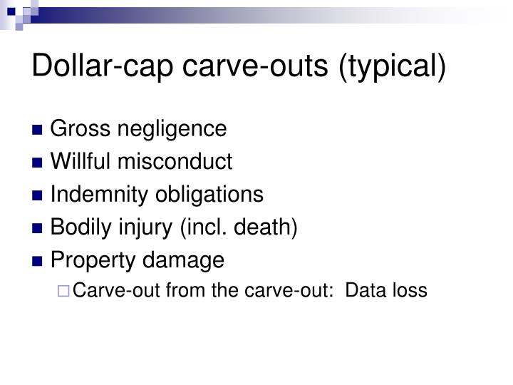 Dollar-cap carve-outs (typical)