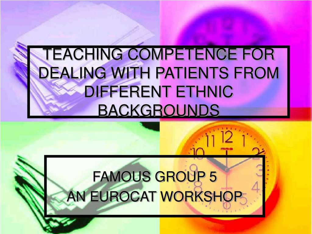 teaching competence for dealing with patients from different ethnic backgrounds l.
