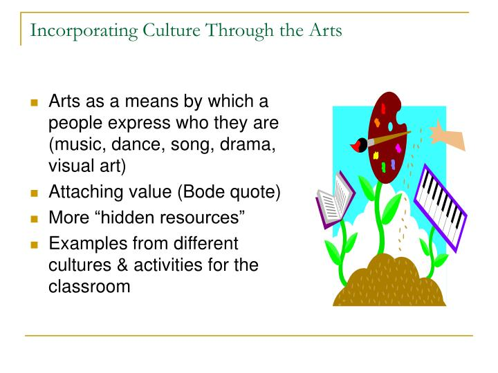 Incorporating Culture Through the Arts
