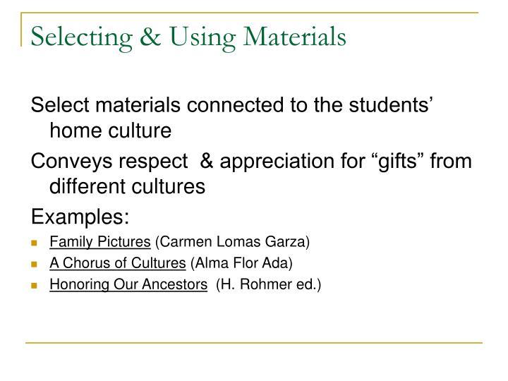 Selecting & Using Materials