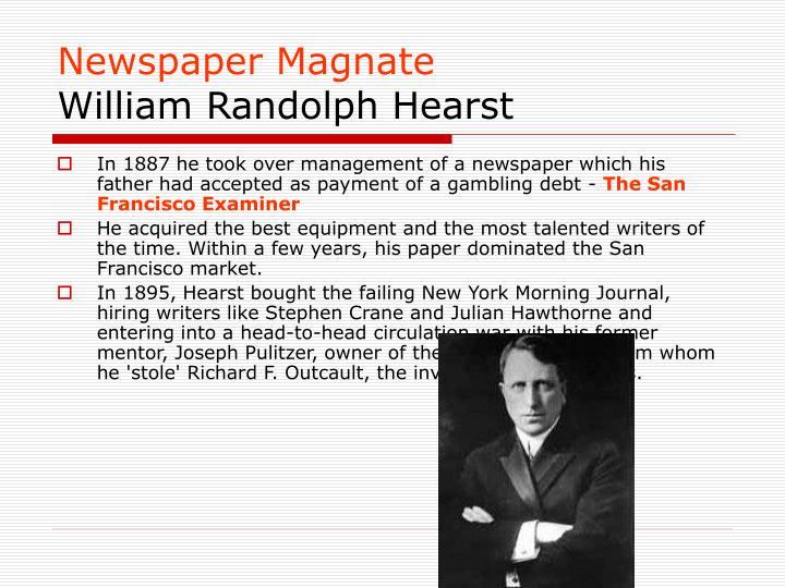 Newspaper magnate william randolph hearst