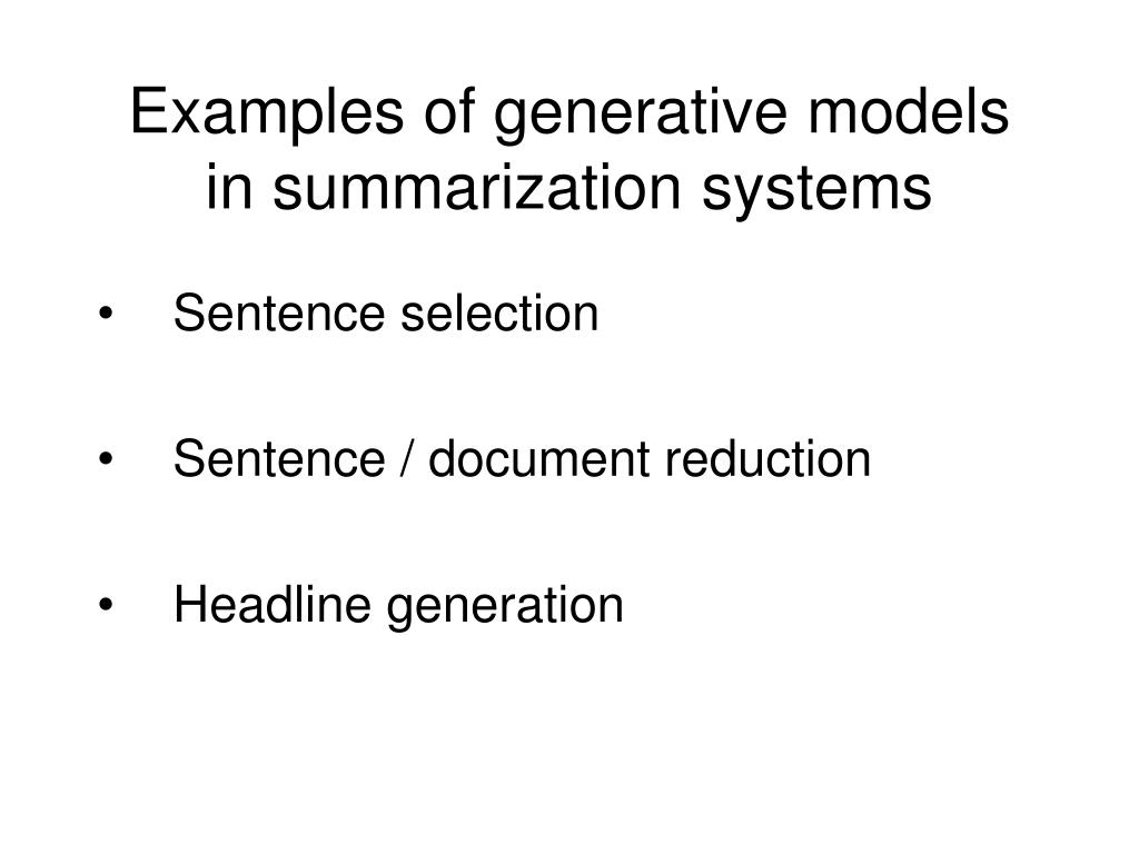 Examples of generative models in summarization systems