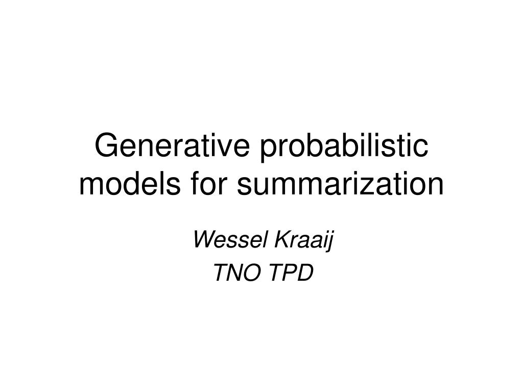 Generative probabilistic models for summarization