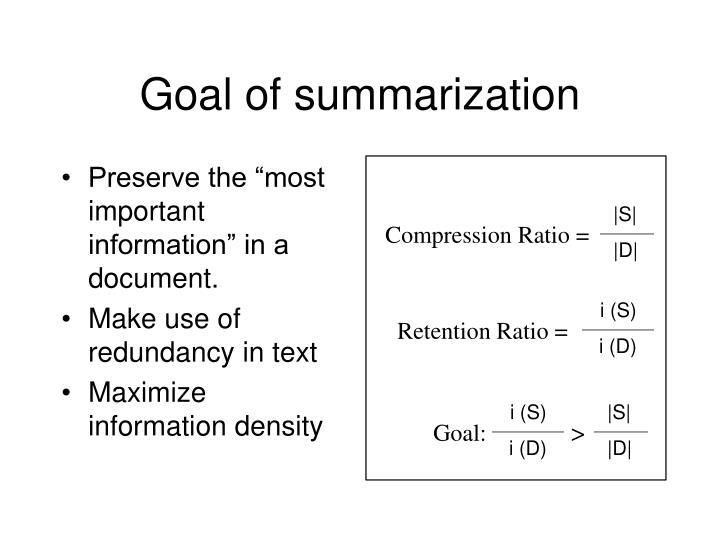 Goal of summarization