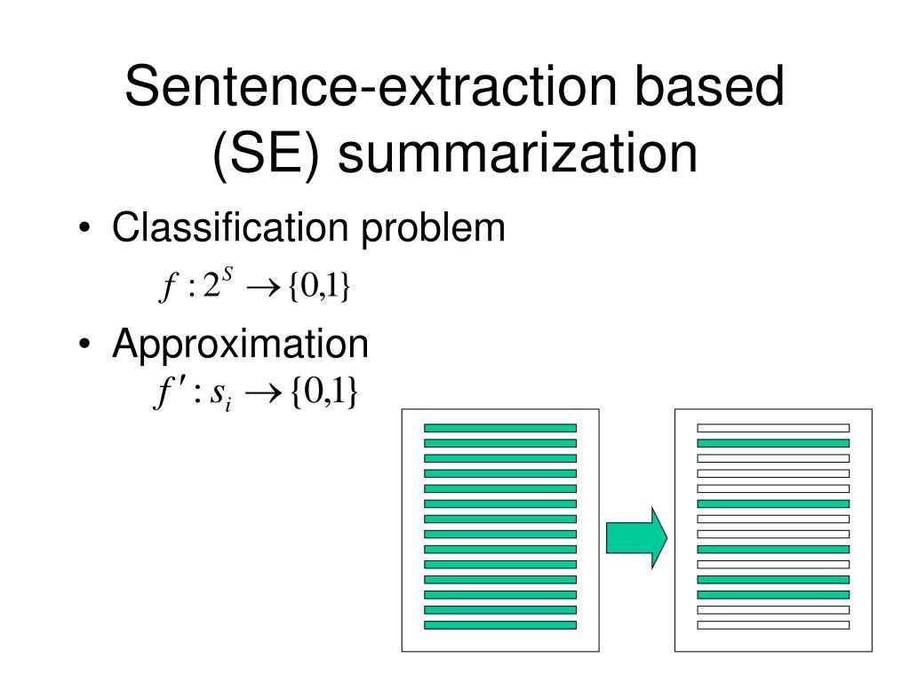 Sentence-extraction based (SE) summarization
