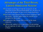 advantages of the third person limited omniscient narrator