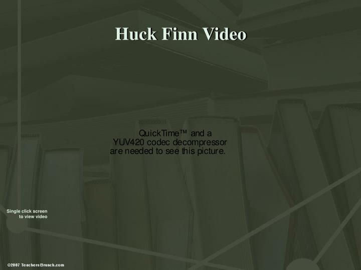 Huck Finn Video