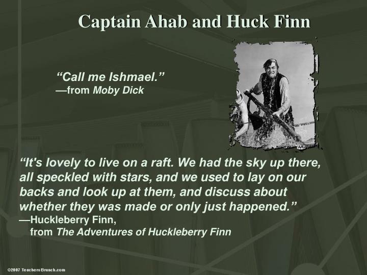 Captain Ahab and Huck Finn
