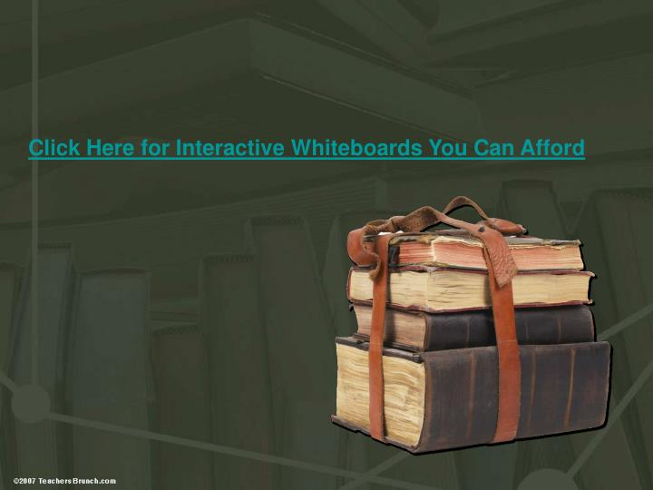 Click Here for Interactive Whiteboards You Can Afford