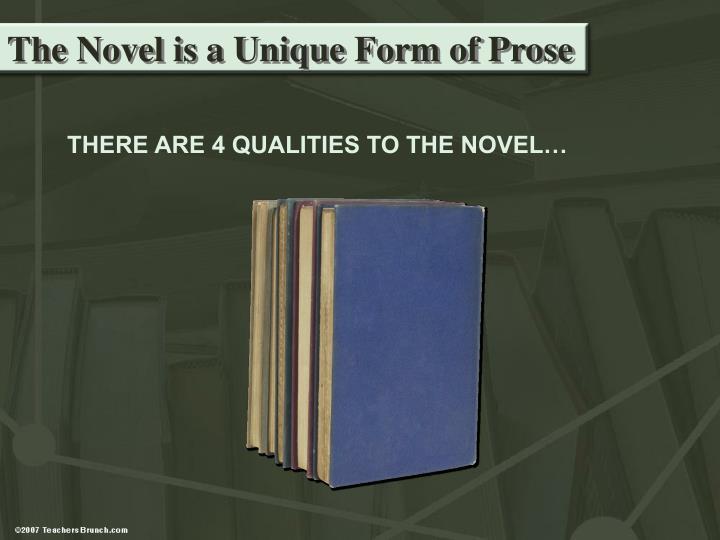The novel is a unique form of prose