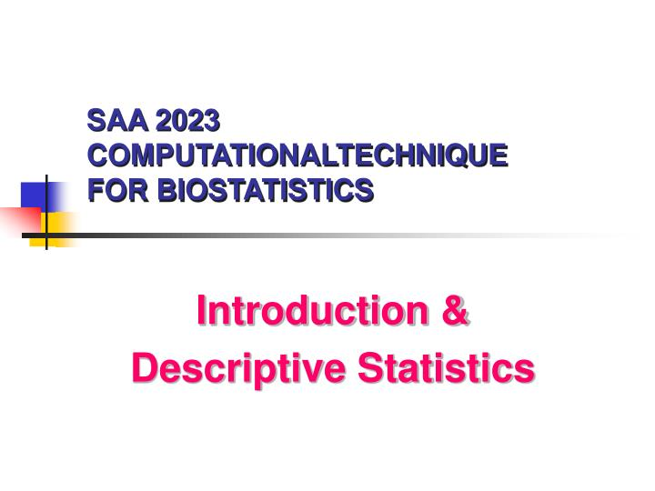 PPT - SAA 2023 COMPUTATIONALTECHNIQUE FOR BIOSTATISTICS PowerPoint