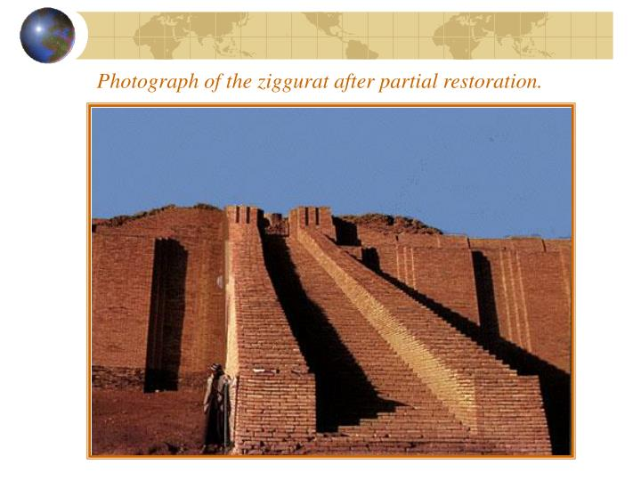 Photograph of the ziggurat after partial restoration.