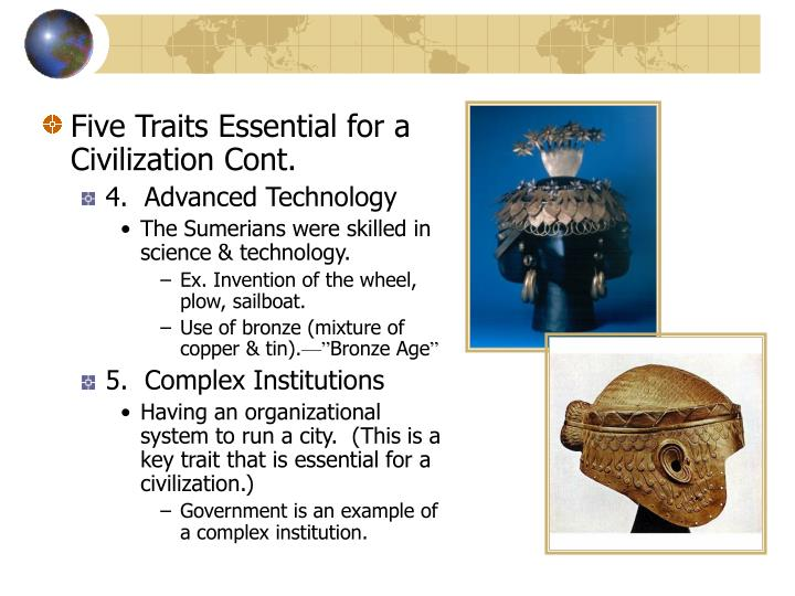 Five Traits Essential for a Civilization Cont.