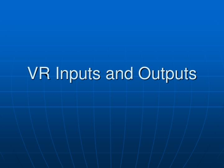 vr inputs and outputs n.