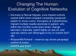changing the human evolution of cognitive networks1