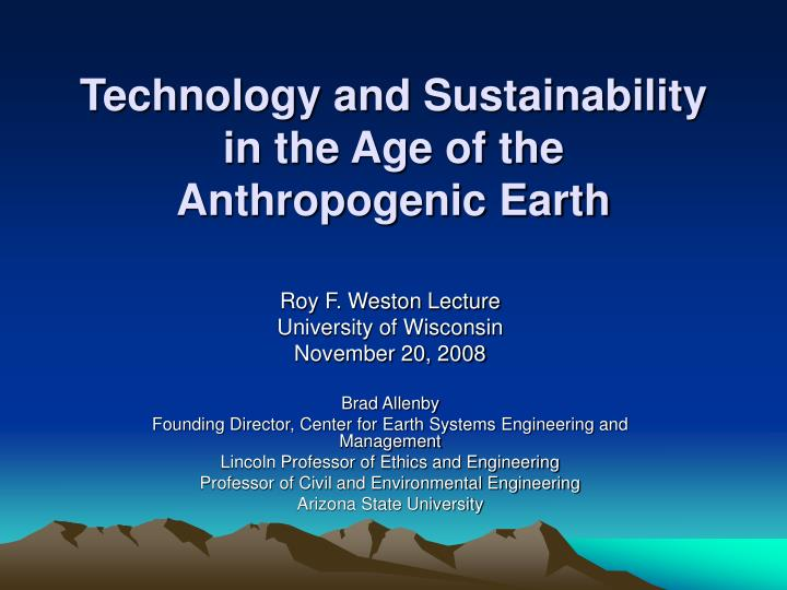 technology and sustainability in the age of the anthropogenic earth n.