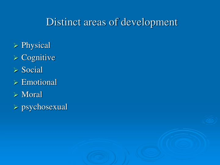 Distinct areas of development