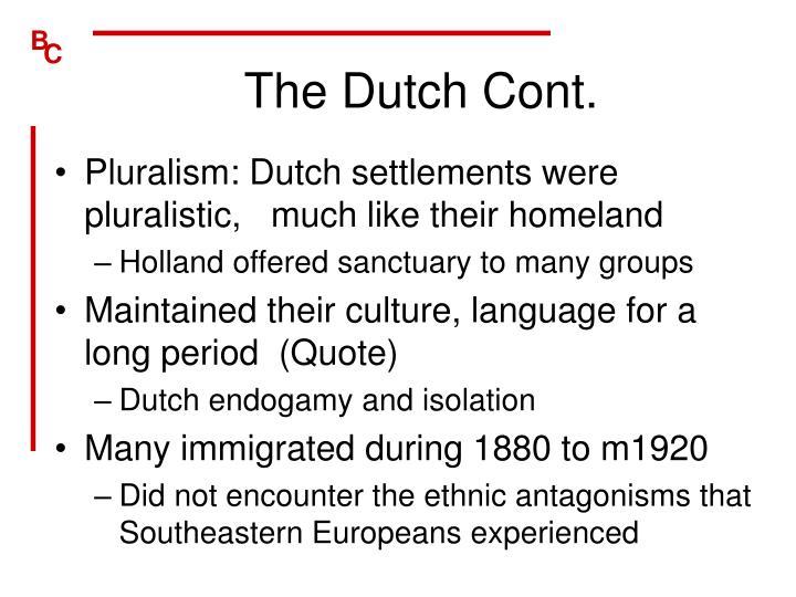 The Dutch Cont.