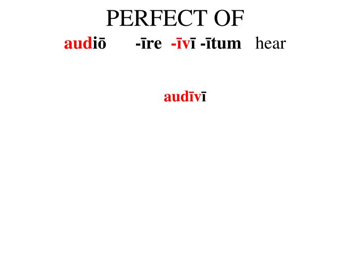 PERFECT OF