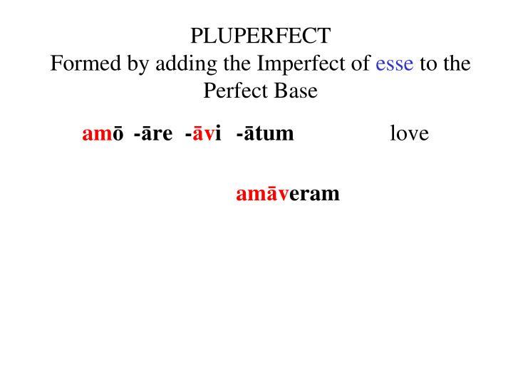 PLUPERFECT