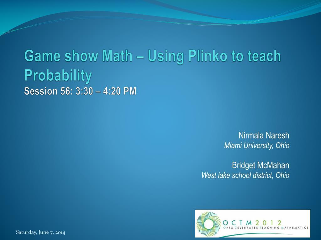 PPT - Game show Math – Using Plinko to teach Probability Session 56 ...