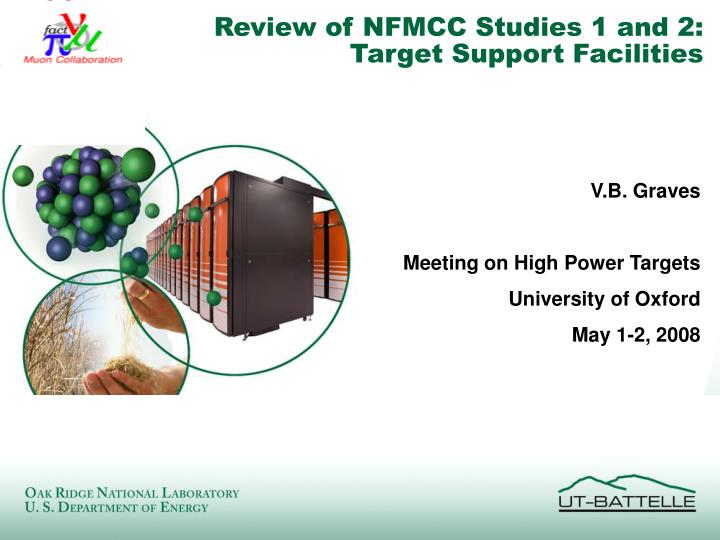 Review of nfmcc studies 1 and 2 target support facilities