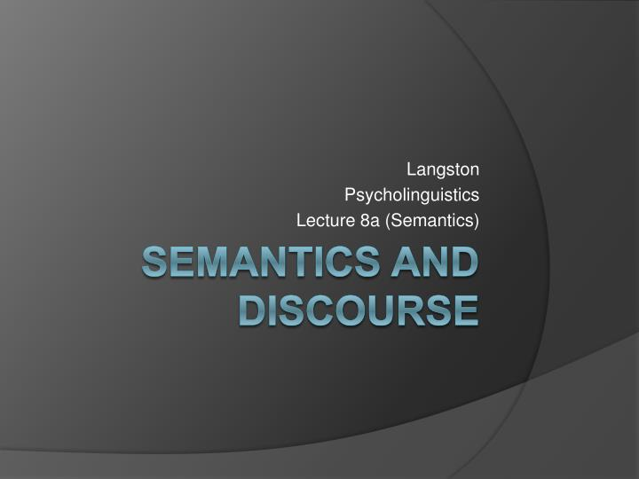 langston psycholinguistics lecture 8a semantics n.