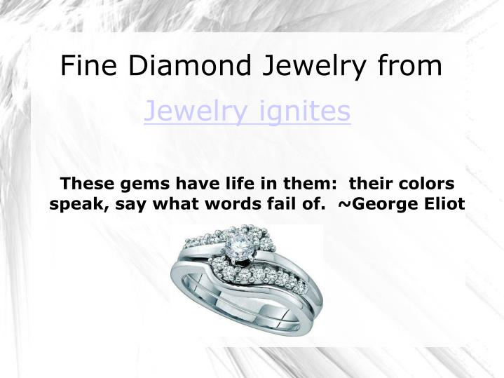 these gems have life in them their colors speak say what words fail of george eliot n.