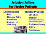 solution selling for stroke patients